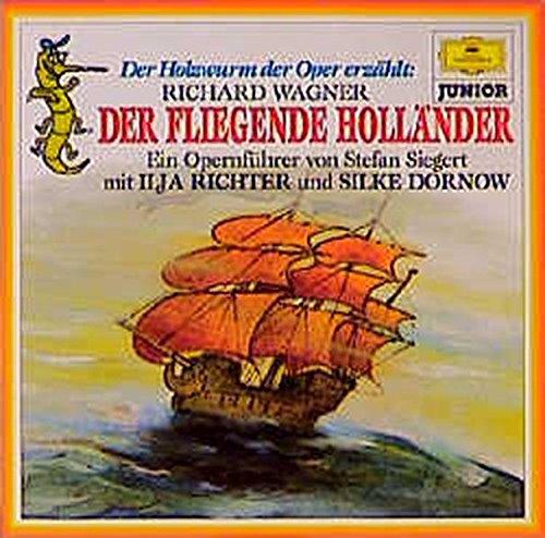 Der Holzwurm der Oper erzählt: Richard Wagner: Der fliegende Holländer (Deutsche Grammophon Junior)