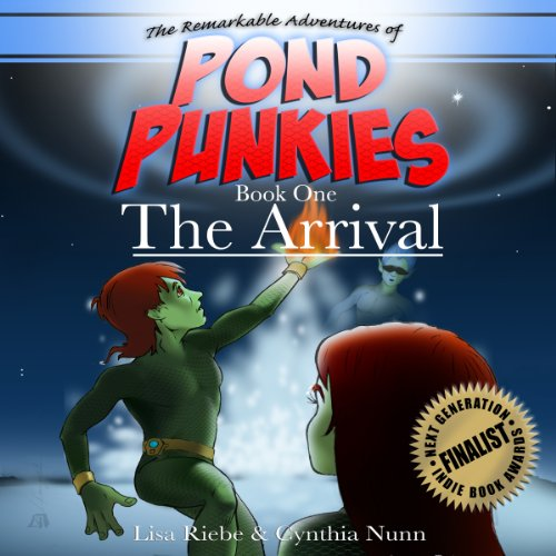 The Arrival: Pond Punkies, Book 1 cover art