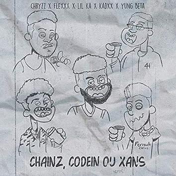 Chainz, Codein ou Xans