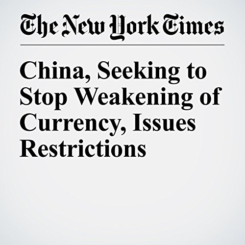 China, Seeking to Stop Weakening of Currency, Issues Restrictions copertina