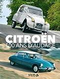 Citroën - 100 ans d'audace