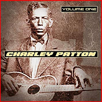Charley Patton Volume One