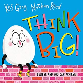Think Big                   Written by:                                                                                                                                 Kes Gray                               Narrated by:                                                                                                                                 Joe Hurst                      Length: 4 mins     Not rated yet     Overall 0.0