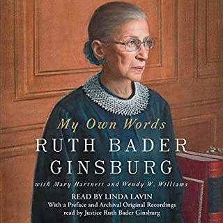 My Own Words                   By:                                                                                                                                 Ruth Bader Ginsburg,                                                                                        Mary Hartnett,                                                                                        Wendy W. Williams                               Narrated by:                                                                                                                                 Linda Lavin                      Length: 13 hrs and 16 mins     1,385 ratings     Overall 4.4