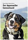 Der Appenzeller Sennenhund - Yvonne Steiner