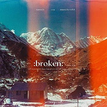 broken (re-imagined)