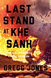 Image of Last Stand at Khe Sanh: The U.S. Marines' Finest Hour in Vietnam