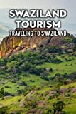 Swaziland Tourism: Traveling to Swaziland: Swaziland Travel Guide