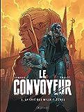 Le Convoyeur - Tome 2 - La Cité des mille flèches