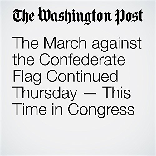 The March against the Confederate Flag Continued Thursday — This Time in Congress cover art