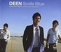 Smile Blue~DEEN Classics Four Blue~