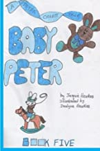 Baby Peter: Part of The Peter Carrot Tales series. Peter is enjoying his status as the baby of the family but that is soon to come to an end. (Volume 5)