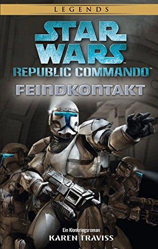 Star Wars: Republic Commando - Feindkontakt (Neuausgabe): Ein Klonkriegsroman