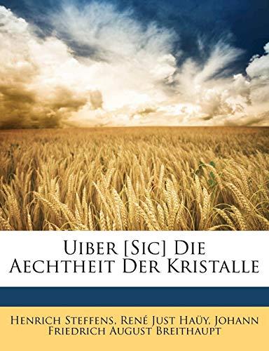 Steffens, H: Uiber [Sic] Die Aechtheit Der Kristalle