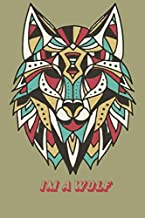 I am a Wolf: Composition Notebook,Lined Paper for Journal Writing: Wolf journal