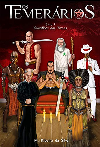 OS TEMERÁRIOS: Guardiões das Trevas (Livro 1)