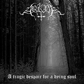 A tragic despair for a dying soul