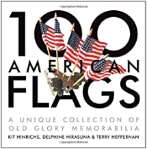 100 American Flags: A Unique Collection of Old Glory Memorabilia (The Collector's Eye)
