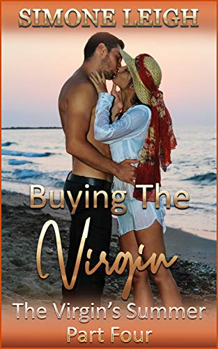 The Virgin's Summer - Part Four: Submission, Punishment and Ménage with Two Masters (Buying the Virgin Book 16)
