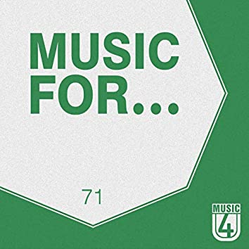 Music For..., Vol.71