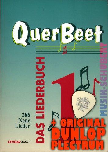 QUERBEET Band 1 - Das Liederbuch inkl. Plektrum - 286 neue Lieder für Gesang/Gitarre/Keyboard inkl. Grifftabelle mit 76 Gitarrengriffen (Querbeet) (Taschenbuch) von Ketteler Verlag GmbH (Noten/Sheetmusic)