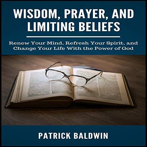 Wisdom, Prayer, and Limiting Beliefs cover art