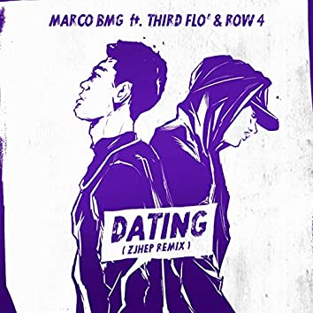 DATING (feat. Third Flo', ROW 4) [Zjhep Remix]