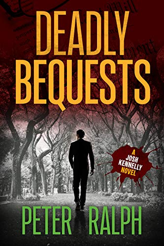 Deadly Bequests: (A Josh Kennelly Gripping Crime Thriller Book 2)