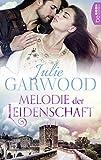 Melodie der Leidenschaft (Historische Liebesromane. Bastei Lübbe Taschenbücher)
