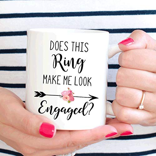 Does This Ring Make Me Look Engaged mug, engagement gift for here, bride to be