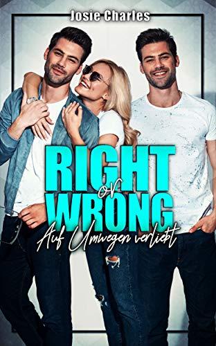 Right or wrong: Auf Umwegen verliebt