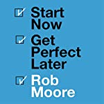 Start Now. Get Perfect Later. cover art