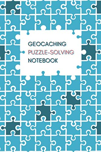 Geocaching Puzzle-Solving Notebook: Lined Notebook for solving your geocaching puzzle chaches | 6