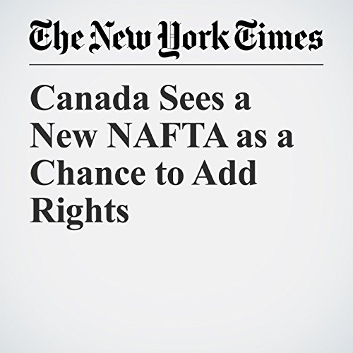 Canada Sees a New NAFTA as a Chance to Add Rights copertina