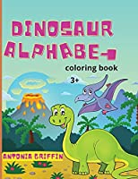 Dinosaur alphabet coloring book: Amazing Dinosaur alphabet book for kids The ABC's of Prehistoric Beasts! Coloring pages for kids ages 3+ Activity book