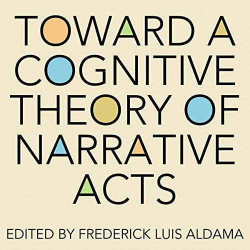 Toward a Cognitive Theory of Narrative Acts audiobook cover art