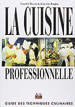 La Cuisine professionnelle - Guide des techniques culinaires de Jean-Luc Danjou