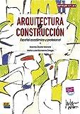 Arquitectura y Construcción: Espanol Academico y Profesional: Levels B1-B2