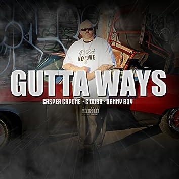 Gutta Ways (feat. C Dubb & Danny Boy )