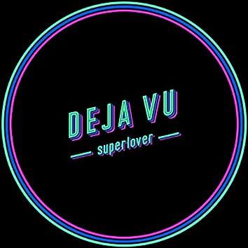 Deja Vu (Edit)