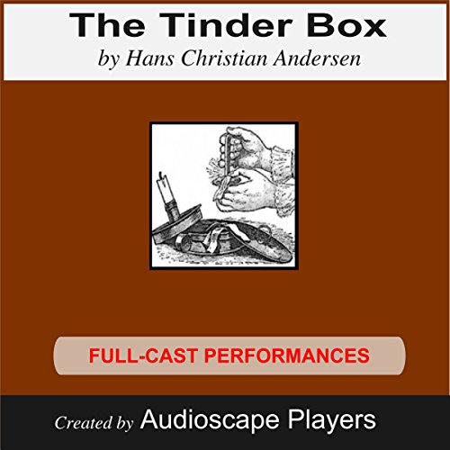 The Tinder Box                   By:                                                                                                                                 Hans Christian Andersen                               Narrated by:                                                                                                                                 Audioscape Players                      Length: 28 mins     1 rating     Overall 5.0