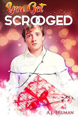 You Got Scrooged: A Christmas Short