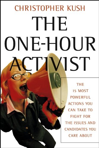 The One-Hour Activist: The 15 Most Powerful Actions You...