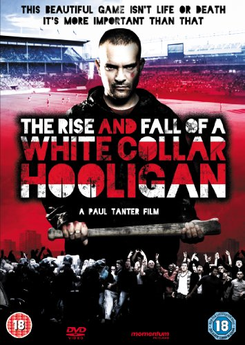The Rise & Fall of a White Collar Hooligan [UK Import]