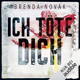 Ich töte dich                   Autor:                                                                                                                                 Brenda Novak                               Sprecher:                                                                                                                                 Yara Blümel                      Spieldauer: 13 Std. und 47 Min.     82 Bewertungen     Gesamt 4,0