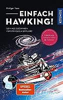 Einfach Hawking!: Geniale Gedanken verstaendlich erklaert