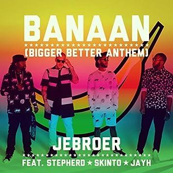Banaan (Bigger Better Anthem)