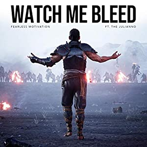 Watch Me Bleed (feat. The Julianno)