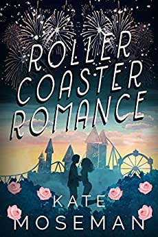 Roller Coaster Romance by [Kate Moseman]