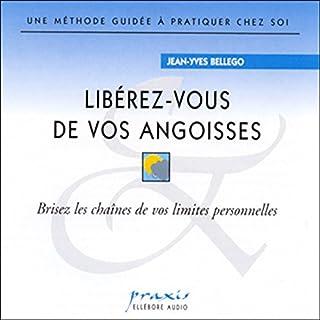 Libérez-vous de vos angoisses                   De :                                                                                                                                 Jean-Yves Bellego                               Lu par :                                                                                                                                 Jean-Yves Bellego                      Durée : 58 min     5 notations     Global 3,6
